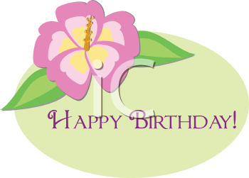 Royalty Free Clipart Image of a Happy Birthday Greeting With a Hibiscus in the Coner