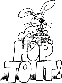 Royalty Free Clipart Image of a Bunny on the Words Hop to It