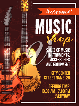 Music shop poster template for musical instruments. Vector sketch design of electric rock and acoustic guitars or string music accessories and live performance equipment with work time and address