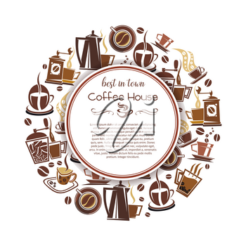 Coffee house poster with hot drink. Brown cup of espresso, cappuccino and latte beverage, coffee machine, pot and mug round badge with copy space in center for cafe menu cover or food packaging design