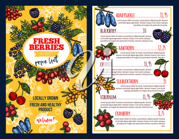 Fresh berries market price list. Colorful vector price for honeysuckle and blackberry, hawthorn or cherries, sea buckthorn and viburnum, cranberry. Concept of fresh and healthy product