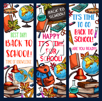 Back to School time banners sketch design of school bag and lesson learning stationery. Vector school book or notebook and pen or pencil, math calculator or geography globe and school chalkboard