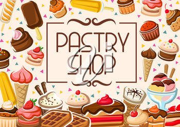 Pastry shop poster, patisserie sweet cakes and cafeteria desserts menu. Vector bakery shop cupcakes, cookies and ice cream, cheesecake, tiramisu biscuits and waffles with strawberry or cherry jam