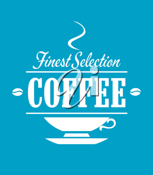 Finest selection coffee banner with cup, saucer, steam and beans for beverage, cafe or restaurant menu design