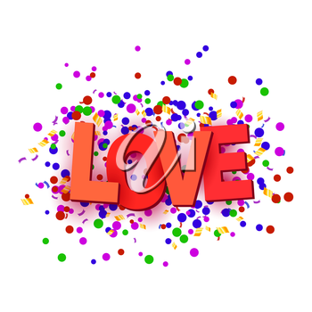 Sign of love with multicolored confetti on a white background. Vector illustration