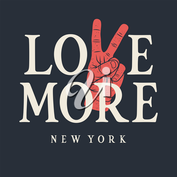 Typography T-shirt Design. Trendy Graphic Tee. Love More New York Grunge Textured Lettering. Vectors