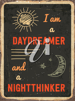 Retro metal sign I am a daydreamer and a nighttinker ., eps10 vector format