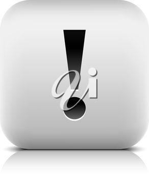 Exclamation mark black sign gray web icon. Series of buttons in a stone style. White rounded square shape with shadow and reflection on white background