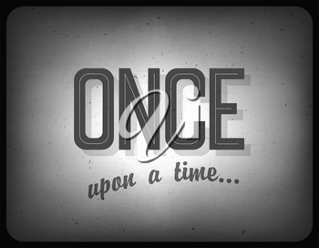 Old cinema phrase (once upon a time), vector, EPS10