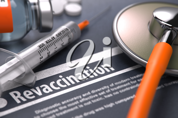 Revaccination - Medical Concept with Blurred Text on Grey Background and Medical Composition - Stethoscope, Pills, Injection and Syringe. 3d Render.