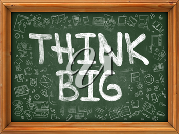 Hand Drawn Think Big on Green Chalkboard. Hand Drawn Doodle Icons Around Chalkboard. Modern Illustration with Line Style.