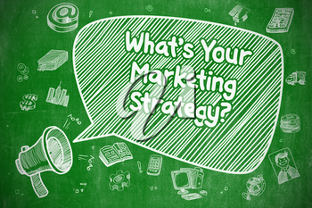 Shrieking Megaphone with Wording Whats Your Marketing Strategy on Speech Bubble. Hand Drawn Illustration. Business Concept.