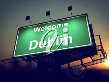 Welcome to Dublin - Green Billboard on the Rising Sun Background.