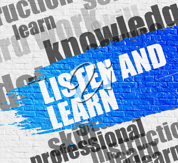 Business Education Concept: Listen And Learn. Blue Message on the White Brick Wall. Listen And Learn - on the White Brick Wall with Wordcloud Around. Modern Illustration.