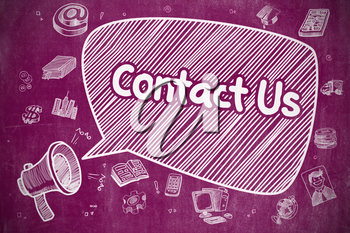Contact Us on Speech Bubble. Doodle Illustration of Shrieking Loudspeaker. Advertising Concept. Business Concept. Mouthpiece with Inscription Contact Us. Cartoon Illustration on Purple Chalkboard.