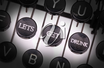 Typewriter with special buttons, lets get drunk