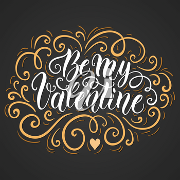 Be my Valentine hand lettering background. Can be used for website background, poster, printing, banner. Greeting card design template. Vector illustration