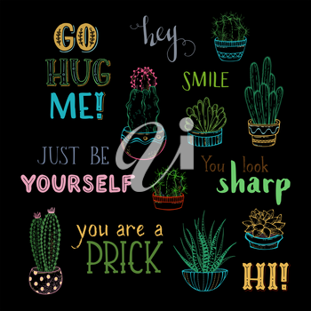 Bright outlined cactus and succulent plants in flower pots. Go hug me! You look sharp. Just be yourself. You are a prick. Hi! Smile. Hey.
