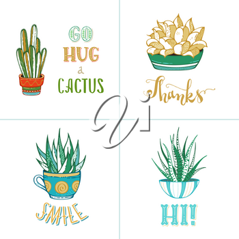 Cactuses and succulents in flower pots. Hand-drawn templates for greeting card or poster made in vector. Go hug a cactus. Thanks. Smile. Hey.