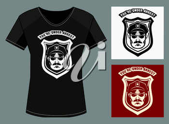 T-shirt  print template with policeman head and wording you are under arrest. Free font used.
