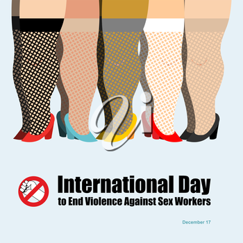 International Day to End Violence Against Sex Workers. Many prostitutes. Poster for International Festival. Feet women shoes. Sign stop violence. Girls of different nationalities. International whores