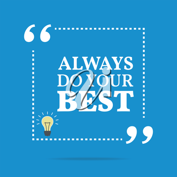 Inspirational motivational quote. Always do your best. Simple trendy design.