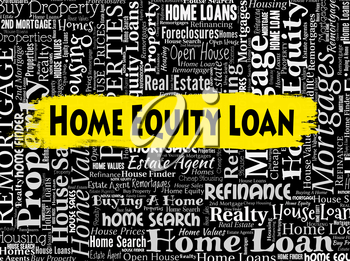 Home Equity Loan Representing Properties Lends And Funds