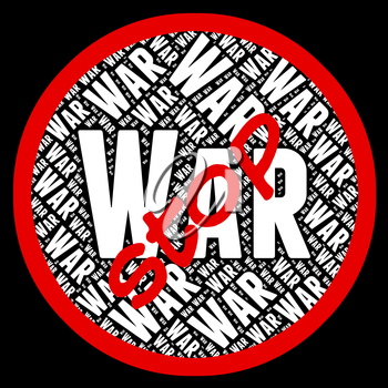 Stop War Representing Military Action And Conflict