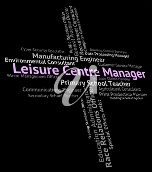 Leisure Centre Manager Indicating Text Employment And Job
