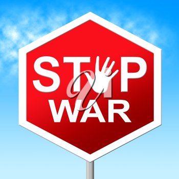 War Stop Indicating Military Action And Hostilities