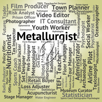 Metallurgist Job Meaning Career Occupation And Experts