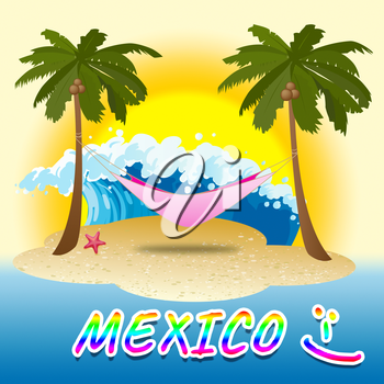 Mexico Holiday Representing Summer Time And Vacation