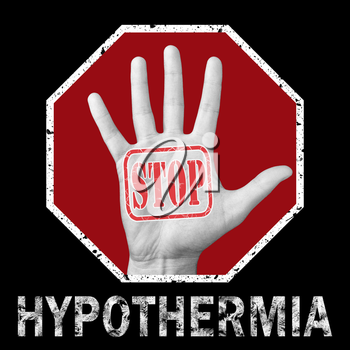 Stop hypothermia conceptual illustration. Open hand with the text stop hypothermia.