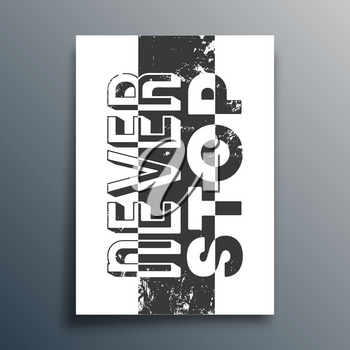 Never stop slogan. Motivational quote poster. Inspirational quotes. Vector illustration.