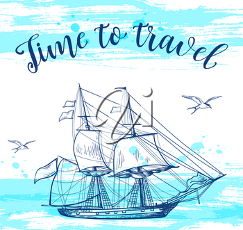 Vintage vector travel background with sailing ship. Time to travel lettering