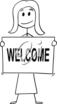 Cartoon stick man drawing conceptual illustration of woman or businesswoman holding large sign with welcome text.