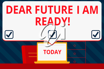 Handwriting text writing Dear Future I Am Ready. Conceptual photo state action situation being fully prepared Blank Huge Speech Bubble Pointing to White Laptop Screen in Workspace Idea