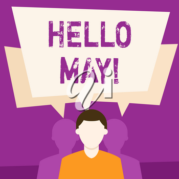 Text sign showing Hello May. Business photo showcasing welcoming fifth month year considered last month of spring Faceless Man has Two Shadows Each has Their Own Speech Bubble Overlapping