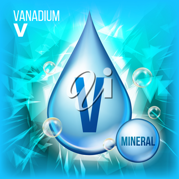 V Vanadium Vector. Mineral Blue Drop Icon. Vitamin Liquid Droplet Icon. Substance For Beauty, Cosmetic, Heath Promo Ads Design. 3D Mineral Complex. Illustration