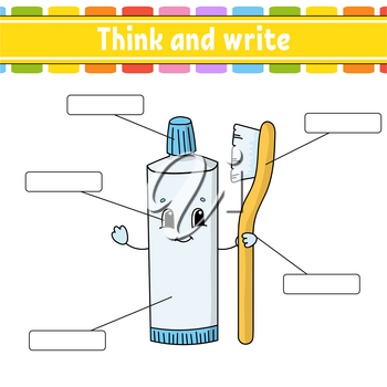 Toothpaste. Think and write. Body part. Learning words. Education worksheet. Activity page for study English. Isolated vector illustration. Cartoon style.
